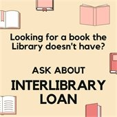 Ask About Interlibrary Loan