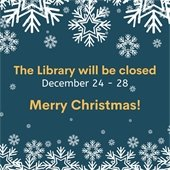 Closed for Christmas, December 24-28
